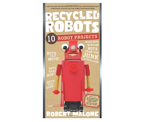 robots for kids recycled robots by robert malone